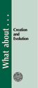 What about Creation and Evolution?  - Tract (pack of 25)