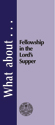 What about Fellowship in the Lord's Supper?  - Tract (pack of 25)