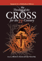 Theology of the Cross for the  21st Century