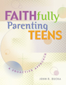 Faithfully Parenting Teens