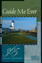Guide Me Ever: 365 Classic Devotions from Portals of Prayer