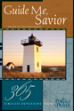 Guide Me, Savior: 365 Timeless Devotions from Portals of Prayer