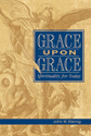 Grace Upon Grace: Spirituality for Today
