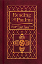 Reading the Psalms with Luther - Hardback