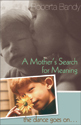 A Mother's Search for Meaning: The Dance Goes On (EPUB Edition)