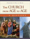 The Church from Age to Age: A History from Galilee to Global Christianity