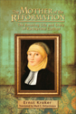 The Mother of the Reformation: The Amazing Life and Story of Katharine Luther