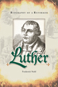 Luther Biography of a Reformer (ebook Edition)