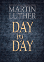 Day by Day: 365 Devotional Readings with Martin Luther