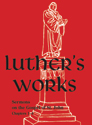Luther's Works, Volume 22 (Sermons on Gospel of St John Chapters 1-4)