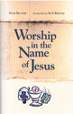 Worship in the Name of Jesus