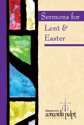 Sermons for Lent & Easter: Selections from Concordia Pulpit Resources