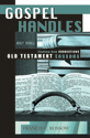 Gospel Handles: Old Testament Lessons