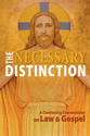 The Necessary Distinction: A Continuing Conversation on Law and Gospel