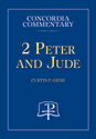 2 Peter and Jude - Concordia Commentary