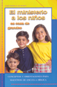 El ministerio a los niños, es cosa de grandes (Children's Ministries - A Grown-up Thing) (ebook Edition)