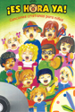 ¡Es hora ya! Cancionero para niños con CD (It´s Time! Children´s Songbook with CD)