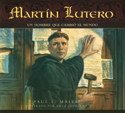 Martín Lutero, un hombre que cambió el mundo (Martin Luther, A Man Who Changed the World)