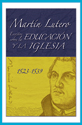 Martín Lutero, Escritos sobre la educación y la iglesia (Martin Luther's Writings on Education and the Church)