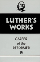 Luther's Works, Volume 34 (Career of the Reformer IV)