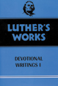 Luther's Works, Volume 42 (Devotional Writings I)