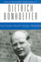 Dietrich Bonhoeffer Works, Volume 7 - Fiction from Tegel Prison
