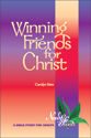 New Life Series: Winning Friends for Christ