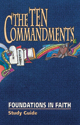 Foundations in Faith:  The Ten Commandments