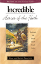 Heroes of the Faith: Incredible Heroes of the Faith