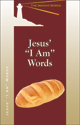 "Jesus' ""I Am"" Words"