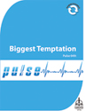 Pulse 049: Biggest Temptation (Downloadable)
