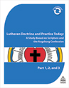 Lutheran Doctrine and Practice Today Part 1, 2, & 3 - Downloadable