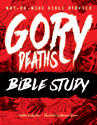 Not-So-Nice Bible Stories: Gory Deaths - Bible Study – Downloadable