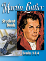 Martin Luther Mini-curriculum: Grade 3-4 - Student Book