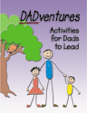 DADventures: Activities for Dads to Lead