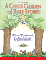 Child's Garden of Bible Stories New Testament Workbook