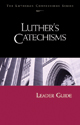 Lutheran Confessions:  Luthers Catechisms Leader Guide - Downloadable