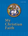 My Christian Faith Teacher Book - ESV Edition