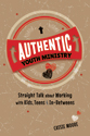 Authentic Youth Ministry: Straight Talk About Working with Kids, Teens and In-betweens