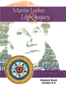 Martin Luther: Life & Legacy - Grade 5-6 Student Book