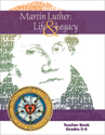 Martin Luther: Life & Legacy - Grade 5-6 Teacher Book - Downloadable