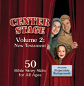Center Stage: Bible Story Skits & Backgrounds Volume 2 - New Testament