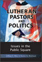 Lutheran Pastors and Politics: Issues in the Public Square