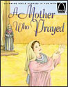 A Mother Who Prayed - Arch Books