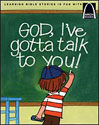 God, I've Gotta Talk to You! - Arch Books