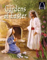 The Gardens of Easter - Arch Books