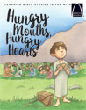 Hungry Mouths, Hungry Hearts - Arch Books