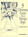 Five Christmas Carols in a Baroque Style