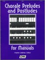 Chorale Preludes and Postludes for Manuals, Vol. 1