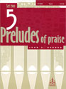 Five Preludes of Praise, Set 2